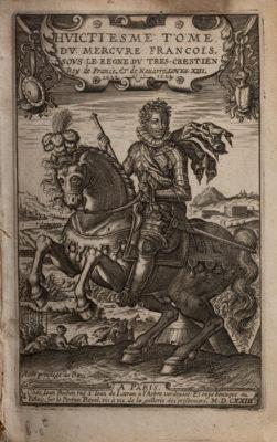 Huictiesme Tôme Du Mercure Francois sous le Règne du très crestien Roy de France et de Navarre Louys XIII